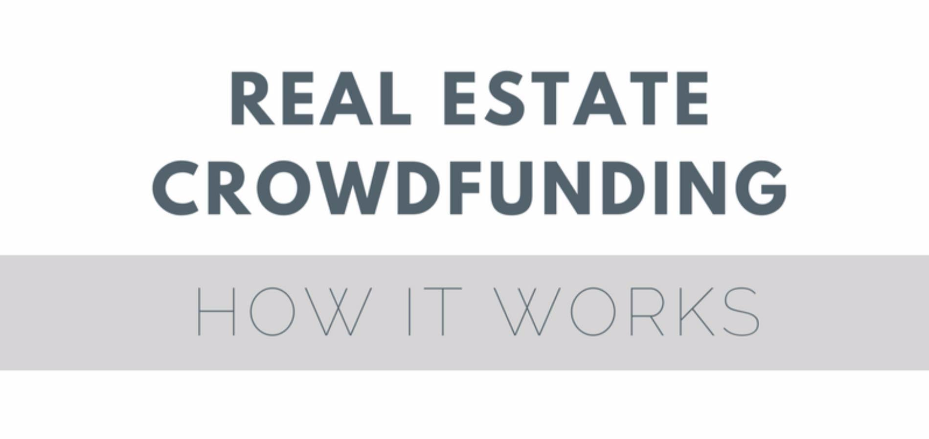 How does Real Estate Crowdfunding work